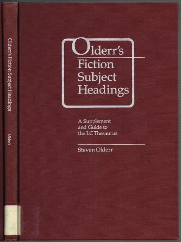 9780838905623: Olderr's Fiction Subject Headings: A Supplement and Guide to the Lc Thesaurus