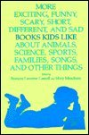 9780838905852: More Exciting, Funny, Scary, Short, Different, and Sad Books Kids Like about Animals, Science, Sports, Families, Songs, and Other Things