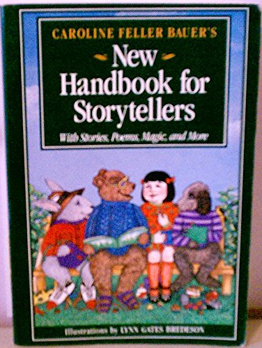 9780838906132: Caroline Feller Bauer's New Handbook for Storytellers: With Stories, Poems, Magic, and More