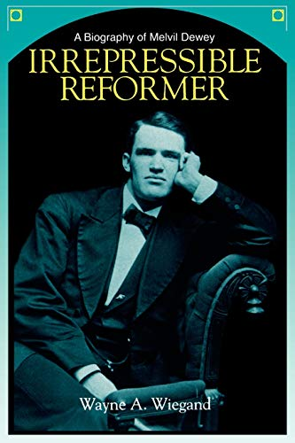 9780838906804: Irrepressible Reformer: A Biography of Melvil Dewey