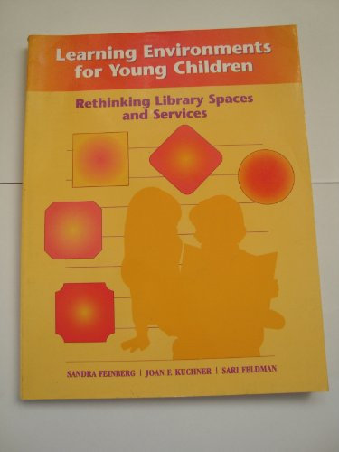 9780838907368: Learning Environments for Young Children: Rethinking Library Spaces and Services