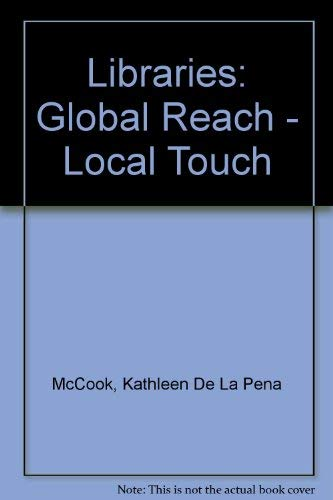 9780838907382: Libraries: Global Reach, Local Touch