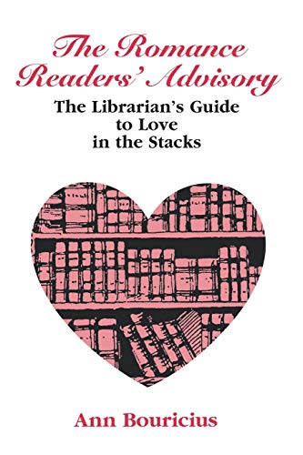 9780838907795: Romance Reader's Advisory: The Librarian's Guide to Love in the Stacks (ALA Readers' Advisory)