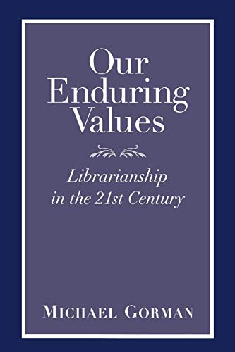 9780838907856: Our Enduring Values: Librarianship in the 21st Century