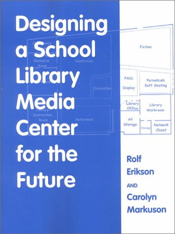 9780838907900: Designing a School Library Media Center for the Future