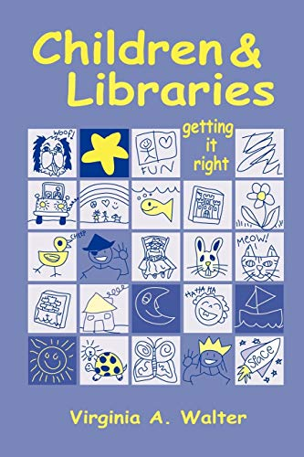 9780838907955: Children & Libraries: Getting It Right