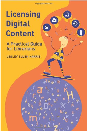 9780838908150: Licensing Digital Content: A Practical Guide for Librarians