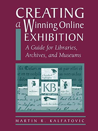 9780838908174: Creating a Winning Online Exhibition: A Guide for Libraries, Archives, and Museums