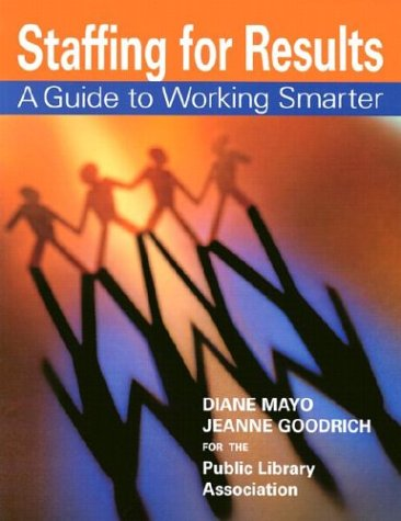 9780838908266: Staffing for Results: A Guide to Working Smarter