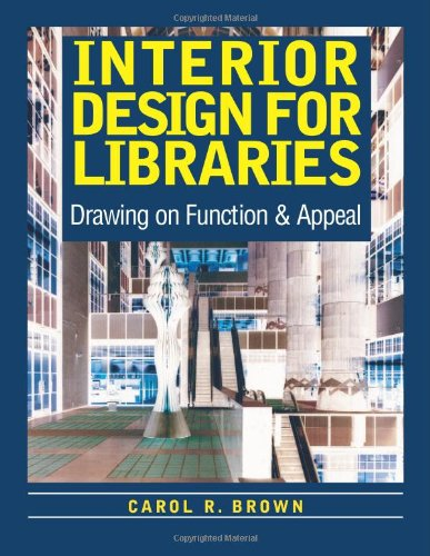 9780838908297: Interior Design for Libraries: Drawing on Function & Appeal