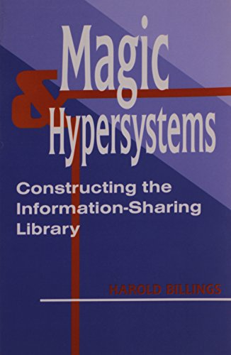 9780838908341: Magic & Hypersystems: Constructing the Information-Sharing Library
