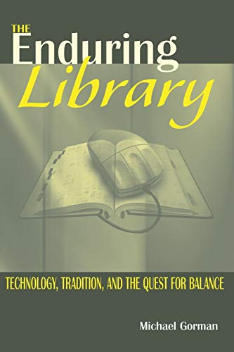 9780838908464: The Enduring Library: Technology, Tradition, and the Quest for Balance