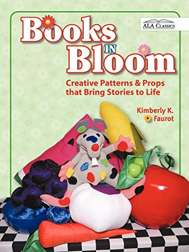 9780838908525: Books in Bloom: Creative Patterns and Props That Bring Stories to Life