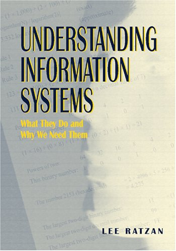 9780838908686: Understanding Information Systems: What They Do and Why We Need Them