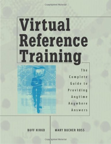9780838908761: Virtual Reference Training: The Complete Guide to Providing Anytime, Anywhere Answers