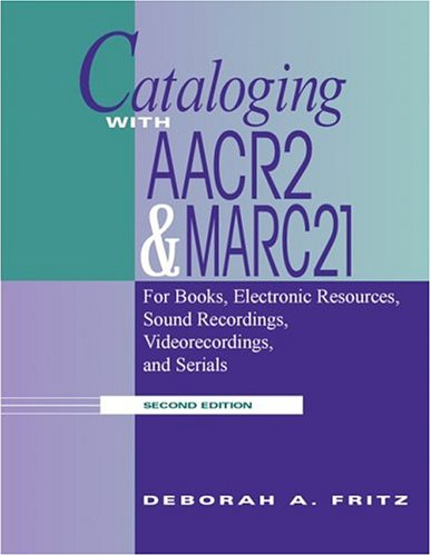 9780838908846: Cataloging With AACR2 and MARC 21: For Books, Electronic Resources, Sound Recordings, Videorecordings, and Serials