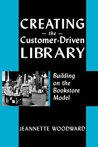 9780838908884: Creating the Customer-Driven Library: Building on the Bookstore Model