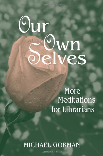 9780838908969: Our Own Selves: More Meditations For Librarians