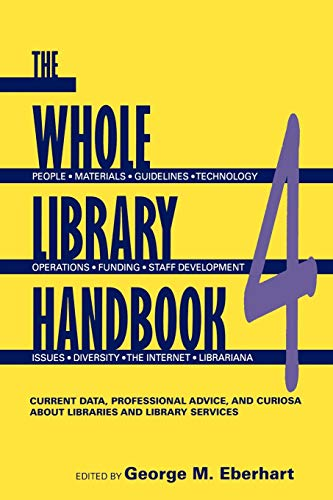The Whole Library Handbook: Current Data, Professional: Eberhart, G M