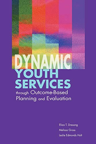 9780838909188: Dynamic Youth Services through Outcome-Based Planning and Evaluation