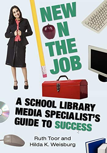 9780838909249: New on the Job: A School Library Media Specialist's Guide to Success