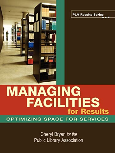 9780838909348: Managing Facilities for Results (PLA Results Series)
