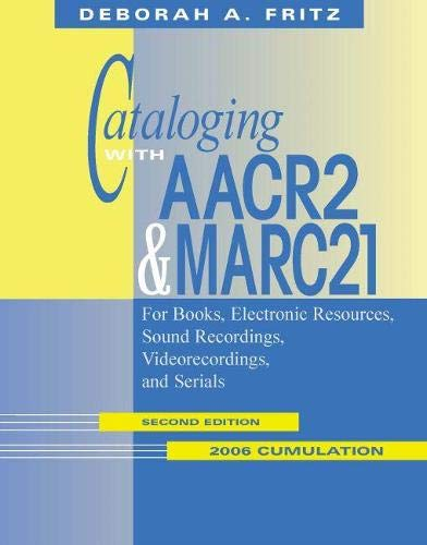 9780838909355: Cataloging With AACR2 & MARC 21: For Books, Electronic Resources, Sound Recordings, Videorecordings, and Serials
