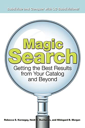 9780838909904: Magic Search: Getting the Best Results from Your Catalog and Beyond