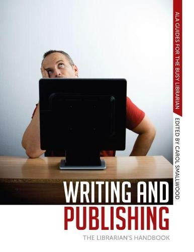 9780838909966: Writing and Publishing: The Librarian's Handbook (ALA Guides for the Busy Librarian)