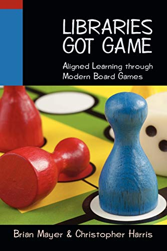 9780838910092: Libraries Got Game: Aligned Learning Through Modern Board Games