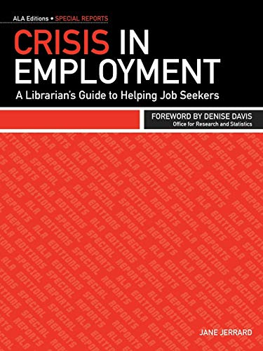 Crisis in Employment: A Librarian's Guide to: Jane Jerrard