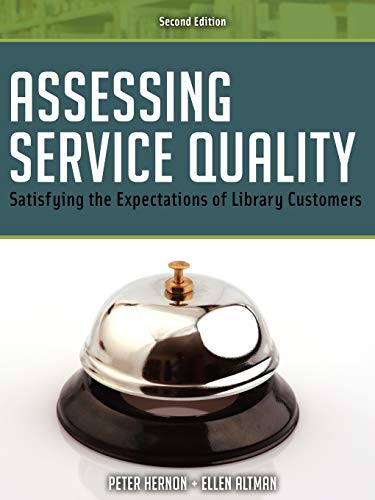 9780838910214: Assessing Service Quality: Satisfying the Expectations of Library Customers, Second Edition