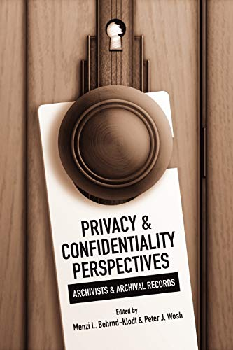 9780838910320: Privacy and Confidentiality Perspectives Archivists and Archival Records