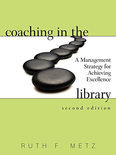 9780838910375: Coaching in the Library: A Management Strategy for Achieving Excellence