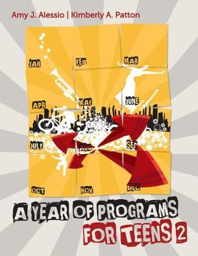 A Year of Programs for Teens 2: Kimberly A. Patton;