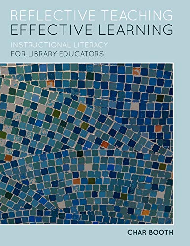9780838910528: Reflective Teaching, Effective Learning: Instructional Literacy for Library Educators