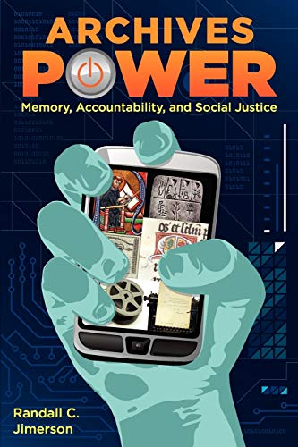 9780838910610: Archives Power: Memory, Accountability, and Social Justice