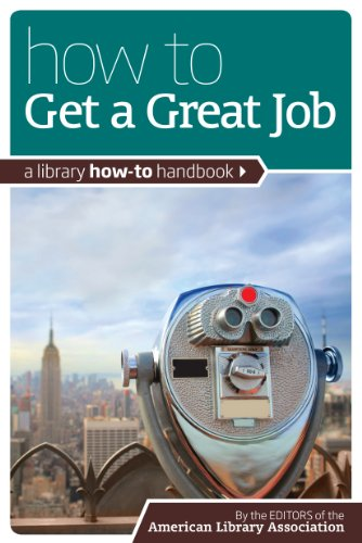 9780838910764: How to Get a Great Job: A Library How-To Handbook