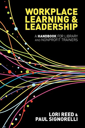 9780838910825: Workplace Learning and Leadership: A Handbook for Library and Nonprofit Trainers
