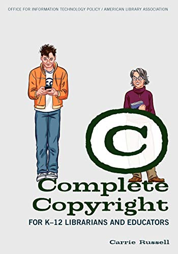 9780838910832: Complete Copyright for K-12 Librarians and Educators