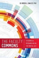 9780838911150: The Faculty Commons: Teaching and Research in the Digital Age