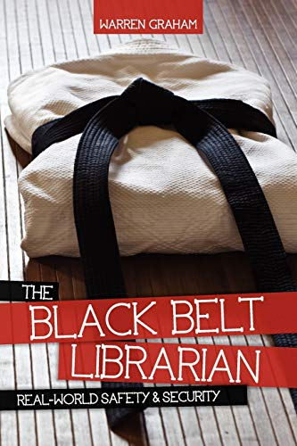 9780838911372: The Black Belt Librarian: Real World Safety & Security