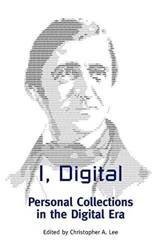 9780838911556: I, Digital: Personal Collections in the Digital Era