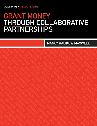 9780838911594: Grant Money through Collaborative Partnerships (Ala Editions Special Reports)