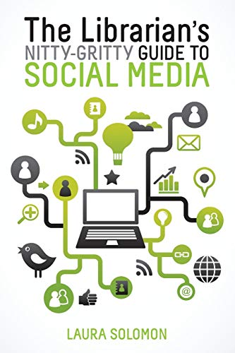 9780838911600: The Librarian's Nitty-Gritty Guide to Social Media