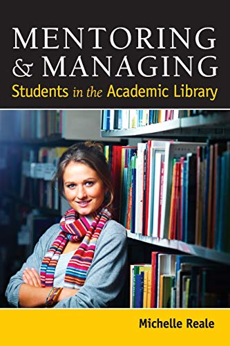9780838911747: Mentoring and Managing Students in the Academic Library