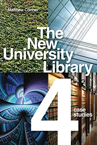 The New University Library: Four Case Studies: Matthew Conner