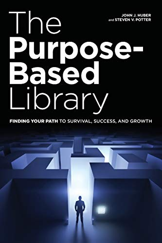 9780838912447: The Purpose-Based Library: Finding Your Path to Survival, Success, and Growth