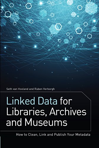 9780838912515: Linked Data for Libraries, Archives and Museums: How to Clean, Link and Publish your Metadata