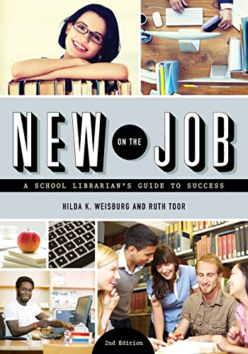 9780838912645: New on the Job: A School Librarian's Guide to Success, Second Edition